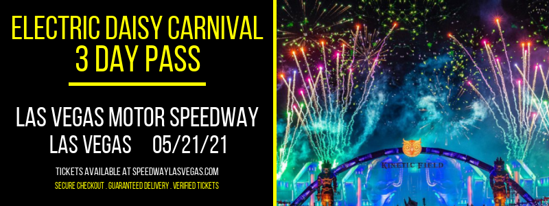 Electric Daisy Carnival - 3 Day Pass [CANCELLED] at Las Vegas Motor Speedway